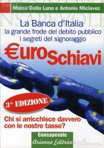 Marco Della Luna: Euroschiavi (terza edizione), Ed. Arianna Editrice